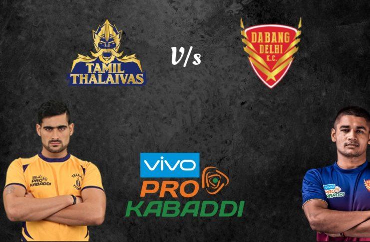 Tamil Thalaivas vs Dabang Delhi